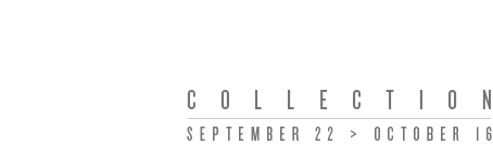 10th Anniversary Collection - September 22 > October 16